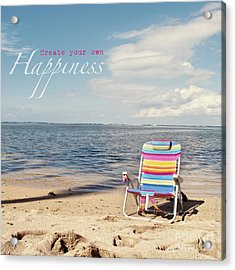 Create Your Own Happiness Acrylic Print
