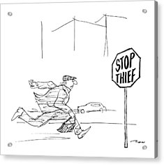 Criminal Runs Past Stop Sign Reading Stop Thief Acrylic Print