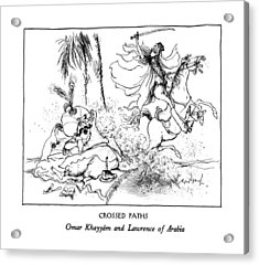 Crossed Paths Omar Khayyam And Lawrence Of Arabia Acrylic Print by Ronald Searle
