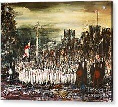Crusade Acrylic Print by Kaye Miller-Dewing