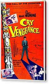 Cry Vengeance, Us Poster,  Mark Stevens Acrylic Print by Everett