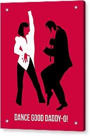 Dance Good Poster 2 Acrylic Print by Naxart Studio