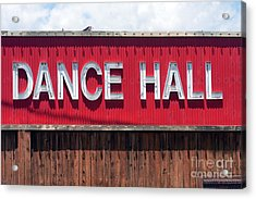 Acrylic Print featuring the photograph Dance Hall Sign by Gunter Nezhoda
