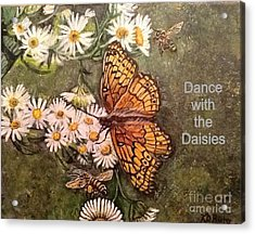 Dance With The Daisies With An Inspirational Quote Acrylic Print by Kimberlee Baxter