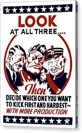 Decide Which One You Want To Kick First And Hardest Acrylic Print by War Is Hell Store