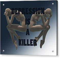 Depression Is A Killer Acrylic Print by Sir Josef - Social Critic - ART