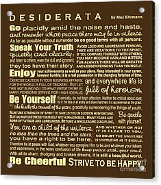 Desiderata - Brown Acrylic Print