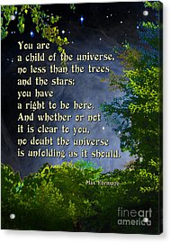 Desiderata - Child Of The Universe - Trees Acrylic Print