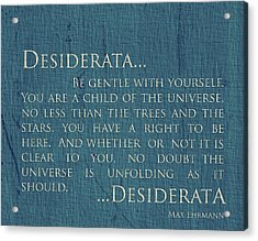 Desiderata On Canvas Acrylic Print by Dan Sproul