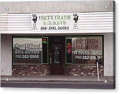 Dirty Deeds Bail Bonds In Las Vegas Nevada Acrylic Print