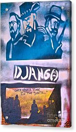Django Once Upon A Time Acrylic Print by Tony B Conscious
