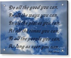 Do All The Good You Can Acrylic Print by Barbara Griffin