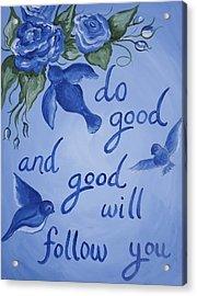 Do Good Acrylic Print