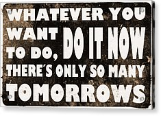 Do It Now Acrylic Print by Nicklas Gustafsson