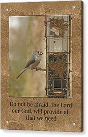 Do Not Be Afraid God Will Provide Acrylic Print