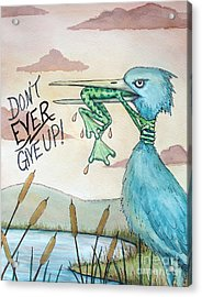 Do Not Ever Give Up Acrylic Print by Joey Nash