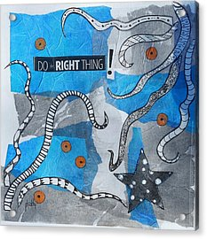 Do The Right Thing Acrylic Print