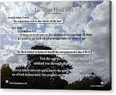 Do What Thou Wilt Acrylic Print