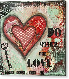 Do What You Love Inspirational Mixed Media Folk Art Acrylic Print by Stanka Vukelic
