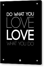 Do What You Love What You Do 5 Acrylic Print