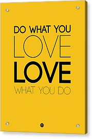 Do What You Love What You Do 6 Acrylic Print