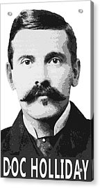 Doc Holliday Of The Old West Acrylic Print by Daniel Hagerman
