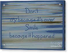 Don't Cry.....1 Acrylic Print by Wendy Wilton