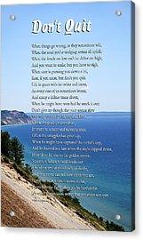Don't Quit Inspirational Poem Acrylic Print