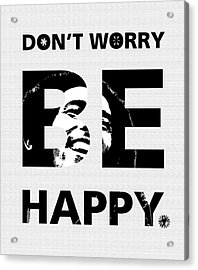 Don't Worry Be Happy Acrylic Print by Gina Dsgn
