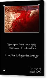 Don't Worry Acrylic Print