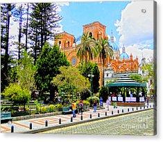 Downtown Cuenca Ecuador Acrylic Print by Al Bourassa