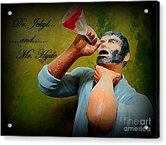 Dr. Jekyl And Mr. Hyde Acrylic Print by John Malone
