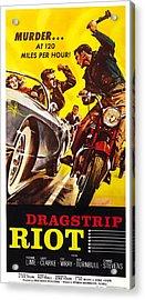 Dragstrip Riot, Us Poster Art, 1958 Acrylic Print by Everett