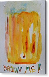 Drink Me Acrylic Print by Beverley Harper Tinsley