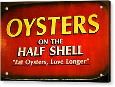 Eat Oysters Love Longer Acrylic Print by Nadalyn Larsen