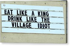 Acrylic Print featuring the photograph Eating Drinking Sign Humor by Kay Novy