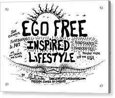 Ego Free Inspired Lifestyle Acrylic Print