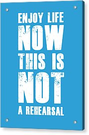 Enjoy Life Now Poster  Blue Acrylic Print