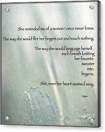 Even Her Heart Seemed Sexy Acrylic Print by Steven Digman