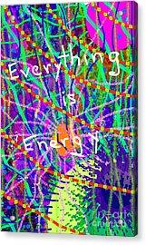 Evertyhting Is Energy Acrylic Print