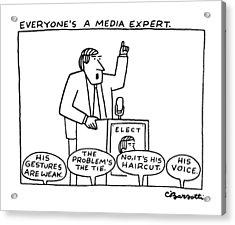 Everyone's A Media Expert Acrylic Print