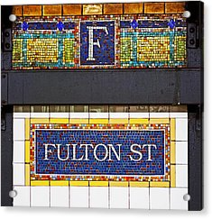 F Is For Fulton Street Acrylic Print