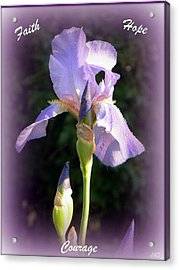 Faith Hope And Courage Iris Acrylic Print by Michelle Frizzell-Thompson