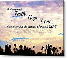 Faith Hope Love Acrylic Print by Sharon Soberon