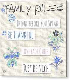 Family Rules Flowers Acrylic Print by Pamela J. Wingard