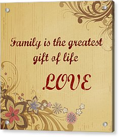 Family The Greatest Gift Acrylic Print by Marty Koch