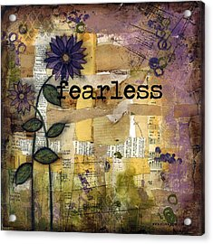 Fearless Acrylic Print by Shawn Petite