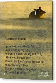 Fisherman's Prayer Acrylic Print by Robert Frederick
