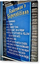 Fishermen's Superstitions Acrylic Print by Mark Miller