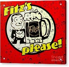 Fitz's Please All Wet Acrylic Print